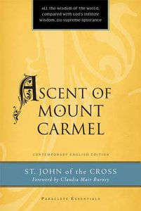 Ascent of Mount Carmel (Paraclete Essentials Series)