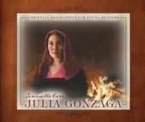 Julia Gonzaga (Christian Biographies For Young Readers Series)