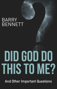 Did God Do This to Me?: And Other Important Questions