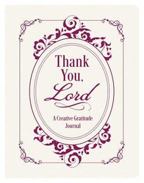 Thank You, Lord: A Creative Gratitude Journal