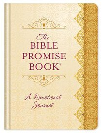 Bible Promise Book Devotional Journal, The: 365 Days of Scriptural Encouragement (365 Daily Devotions Series)