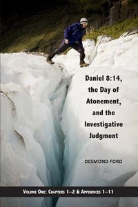 Daniel 8: 14 #01  The Day of Atonement and the Investigative Judgment (#01 in Daniel 8 14 Series)