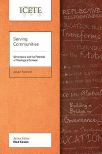 Serving Communities: Governance and the Potential of Theological Schools (Icete Series)