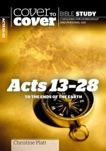 Acts 13-28 - to the Ends of the Earth (Cover To Cover Bible Study Guide Series)