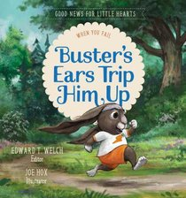 Busters Ears Trip Him Up: When You Fail (#03 in Good News For Little Hearts Series)