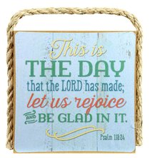 Gone Coastal Plaque: This is the Day That the Lord Has Made (Psalm 118:24)