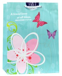 Gift Bag Medium: A Friend Loves At All Times, Flower/Butterfly (Proverbs 17:17 Niv)