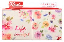 Absorbent Ceramic Coaster Set of 4: Life is Beautiful, Floral