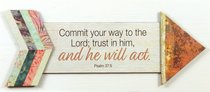 Pathway Plaque: Commit Your Way to the Lord; Trust in Him and He Will Act (Psalm 37:5)