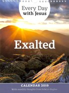 2019 Calendar: Exalted (Every Day With Jesus Series)
