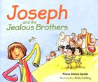 Joseph and the Jealous Brothers (#2 in Young Joseph Series)