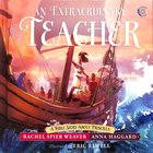 Extraordinary Teacher, An: A Bible Story About Priscilla (Called And Courageous Girls Series)