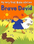 Brave David (My Very First Bible Stories Series)