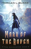Mark of the Raven (#01 in Ravenwood Saga Series)
