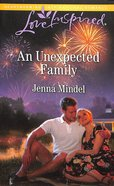 An Unexpected Family (Maple Springs) (Love Inspired Series)