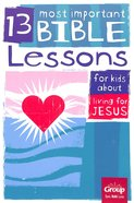 Living For Jesus (13 Most Important Bible Lessons For Kids About Series)
