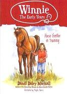 Horse Gentler in Training (#01 in Winnie: The Early Years Series)