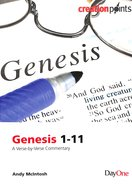 Genesis 1-11 - a Verse By Verse Commentary (Creation Points Series)