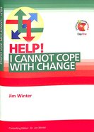 I Cannot Cope With Change (Help! Series (Dayone))