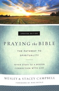 Praying the Bible: The Pathway to Spirituality