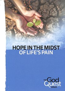 Hope in the Midst of Lifes Pain (#04 in The God Quest Series)