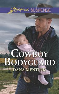 Cowboy Bodyguard (Gold Country Cowboys) (Love Inspired Suspense Series)