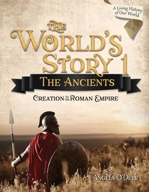 The Ancients: Creation to the Roman Empire (#01 in Worlds Story Series)