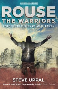 Rouse the Warriors: A Prophetic Call to Advance the Kingdom