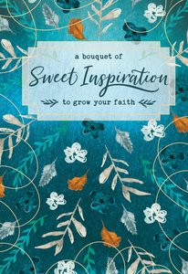 A Bouquet of Sweet Inspiration to Grow Your Faith  (A Bouquet Of Collection Series)