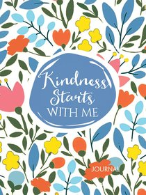 Signature Journal: Kindness Starts With Me