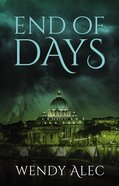 End of Days (The Trilogy) (#03 in Chronicles Of Brothers - The Trilogy Series)