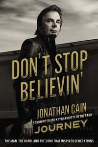 Dont Stop Believin: The Man, the Band and the Song That Inspired Generations