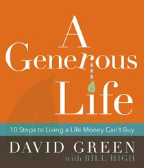 A Generous Life:10 Steps to Living a Life Money Cant Buy