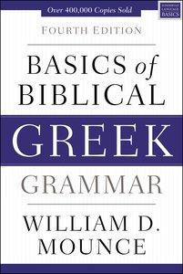Basics of Biblical Greek Grammar (4th Edition)