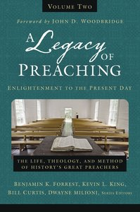 A Legacy of Preaching: Enlightenment to the Present Day (Vol 2)