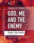 God, Me and the Enemy (#02 in Journey To Freedom Series)