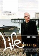Friends Rediscovered (Booklet) (Life Journeys Series)