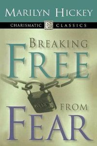 Charismatic Classics: Breaking Free From Fear