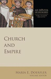 Church and Empire (Ad Fontes: Early Christian Sources Series)