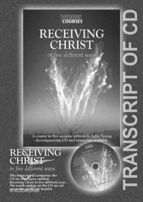 Buy Receiving Christ : In Five Different Ways (Transcript) (York