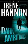 Dark Ambitions (#03 in Code Of Honor Series)