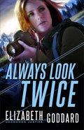 Always Look Twice (#02 in Uncommon Justice Series)