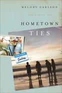 Hometown Ties (#02 in Four Lindas Series)