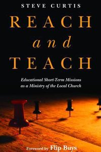 Reach and Teach: Educational Short-Term Missions as a Ministry of the Local Church
