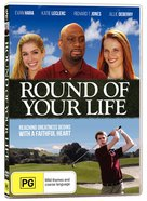 Round of Your Life