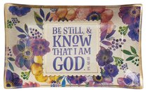 Ceramic Trinket Tray: Be Still & Know That I Am God, White/Floral (Psalm 46:10)