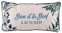 Oblong Pillow: Give It to God & Go to Sleep, Navy/Green/White Navy Edging