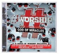 #Worship: God of Miracles