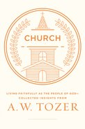 Church (Aw Tozer Collected Insights Series)