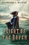 Flight of the Raven (The Ravenwood Saga Book #2) (#02 in Ravenwood Saga Series)